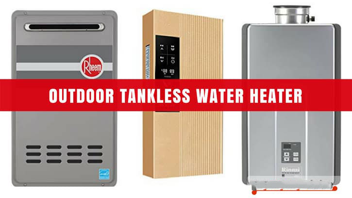 Best Outdoor Tankless Water Heater
